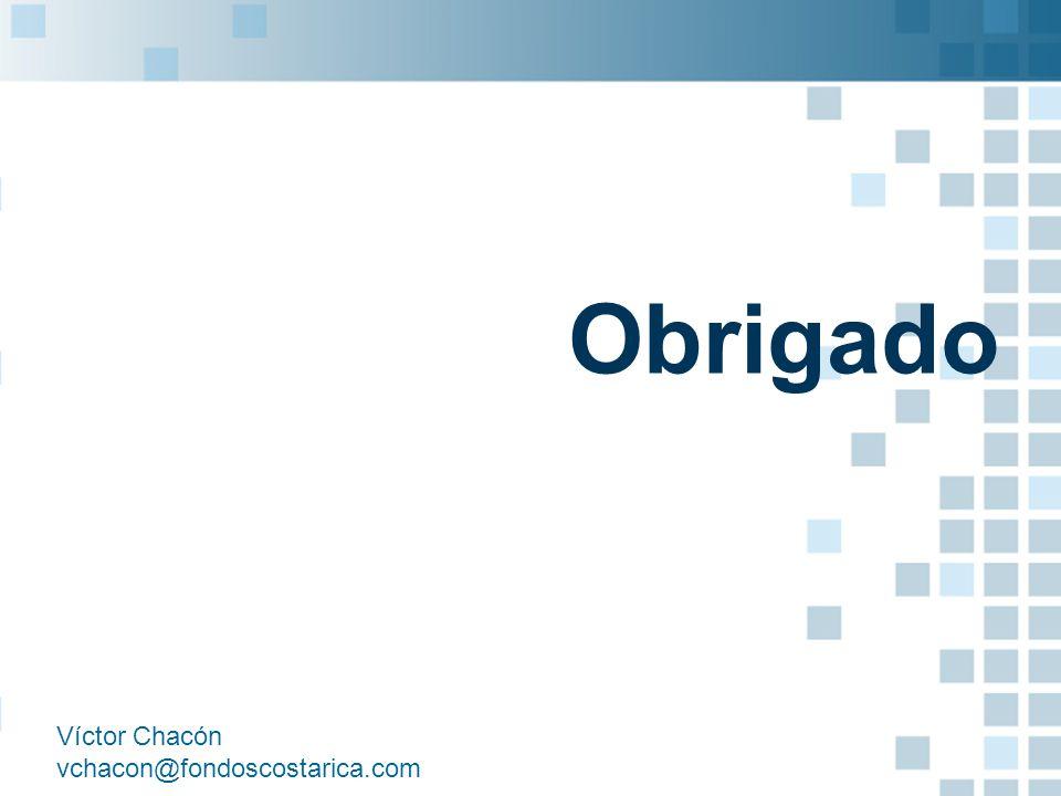 Obrigado Víctor Chacón vchacon@fondoscostarica.com