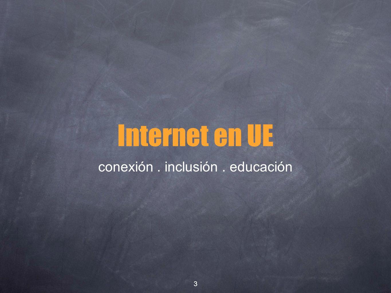 Internet en UE conexión. inclusión. educación 3