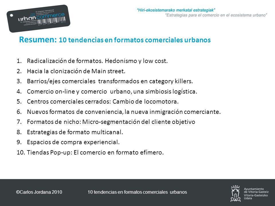 Resumen: 10 tendencias en formatos comerciales urbanos 1.Radicalización de formatos.