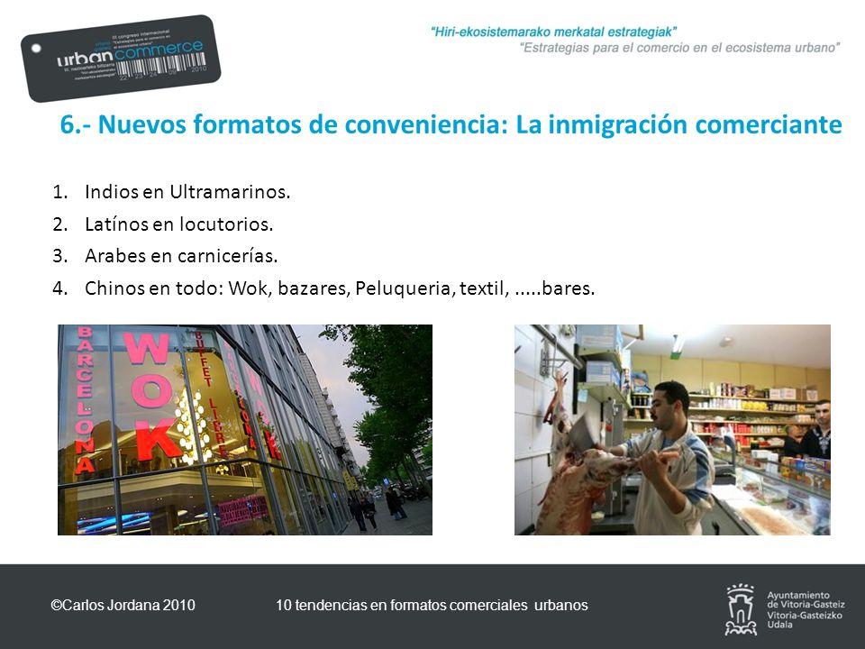 6.- Nuevos formatos de conveniencia: La inmigración comerciante 1.Indios en Ultramarinos.