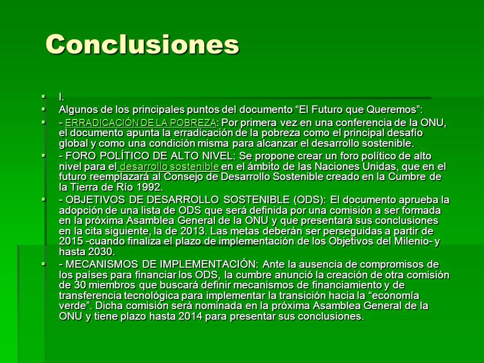 Conclusiones l. l. Algunos de los principales puntos del documento El Futuro que Queremos: Algunos de los principales puntos del documento El Futuro q