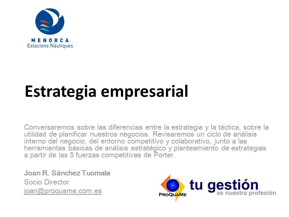 Estrategia empresarial Conversaremos sobre las diferencias entre la estrategia y la táctica, sobre la utilidad de planificar nuestros negocios.