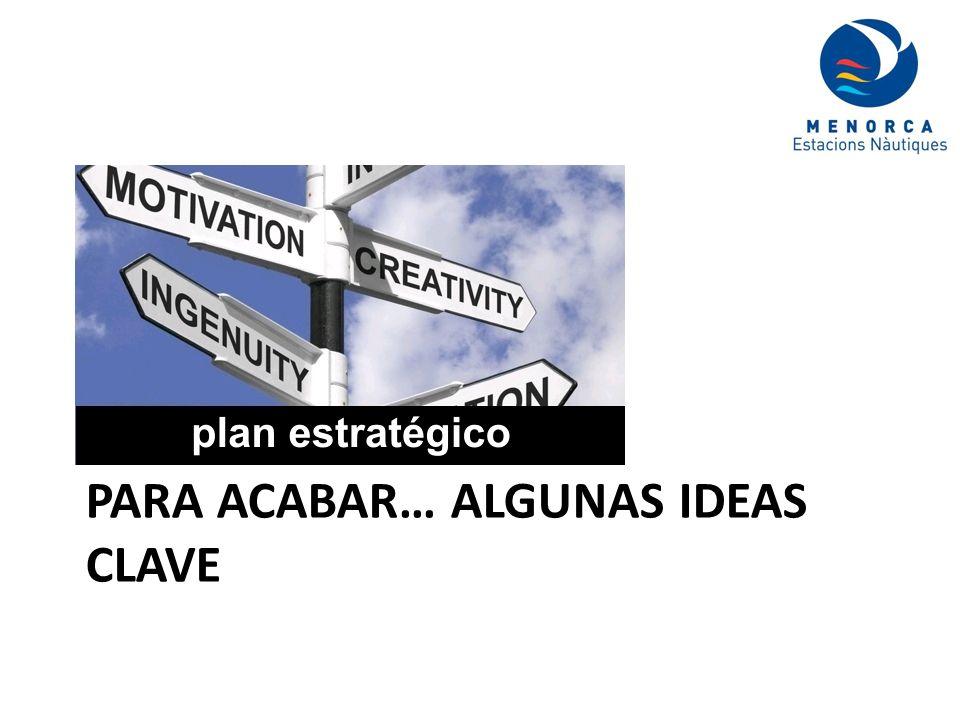 PARA ACABAR… ALGUNAS IDEAS CLAVE