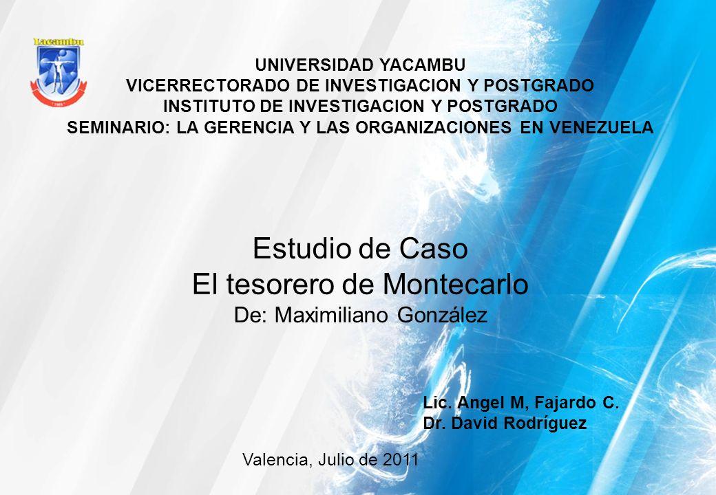 UNIVERSIDAD YACAMBU VICERRECTORADO DE INVESTIGACION Y POSTGRADO INSTITUTO DE INVESTIGACION Y POSTGRADO SEMINARIO: LA GERENCIA Y LAS ORGANIZACIONES EN