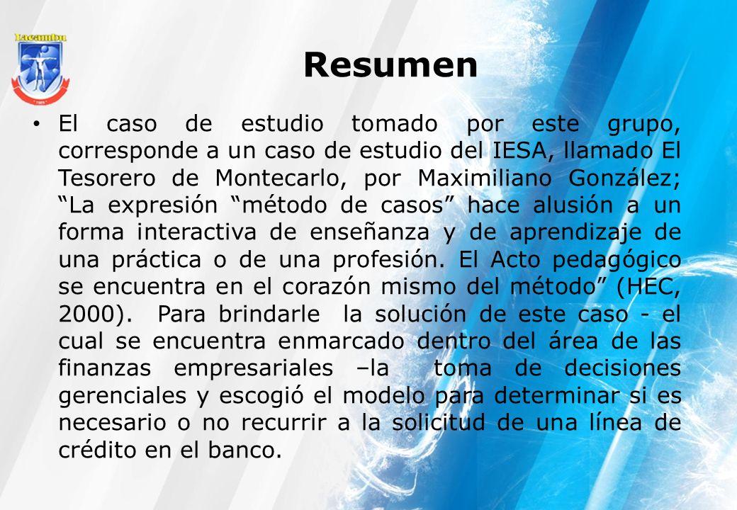 Resumen El caso de estudio tomado por este grupo, corresponde a un caso de estudio del IESA, llamado El Tesorero de Montecarlo, por Maximiliano Gonzál