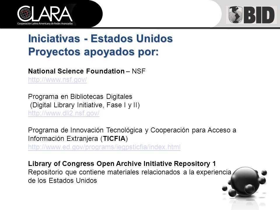 National Science Foundation – NSF http://www.nsf.gov/ Programa en Bibliotecas Digitales (Digital Library Initiative, Fase I y II) http://www.dli2.nsf.gov/ Programa de Innovación Tecnológica y Cooperación para Acceso a Información Extranjera (TICFIA) http://www.ed.gov/programs/iegpsticfia/index.html http://www.ed.gov/programs/iegpsticfia/index.html Library of Congress Open Archive Initiative Repository 1 Repositorio que contiene materiales relacionados a la experiencia de los Estados Unidos Iniciativas - Estados Unidos Proyectos apoyados por: