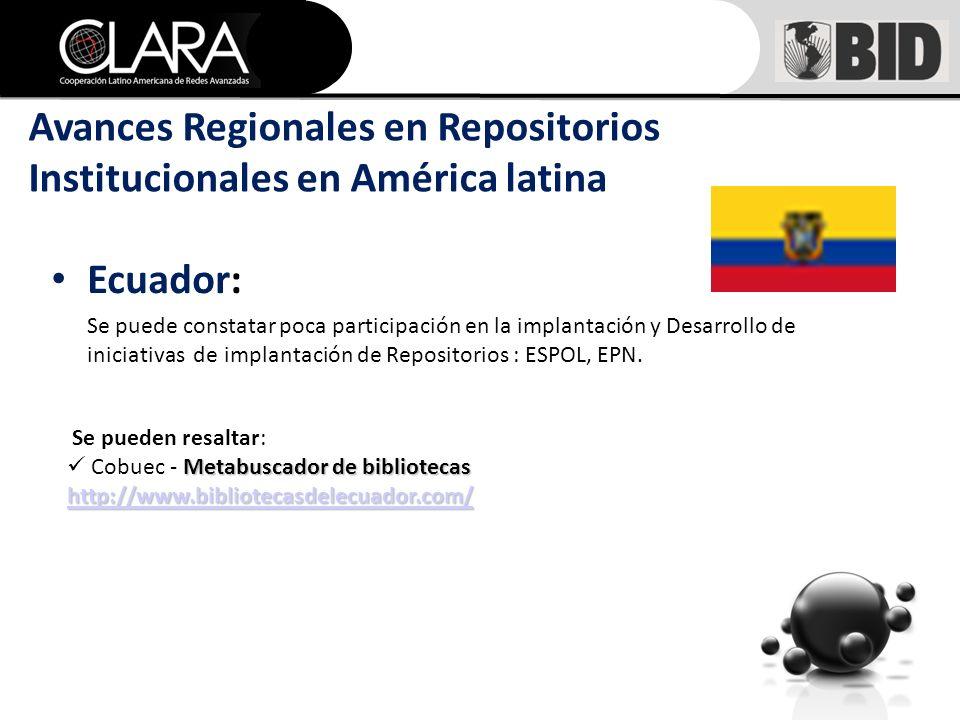 Ecuador: Se puede constatar poca participación en la implantación y Desarrollo de iniciativas de implantación de Repositorios : ESPOL, EPN.