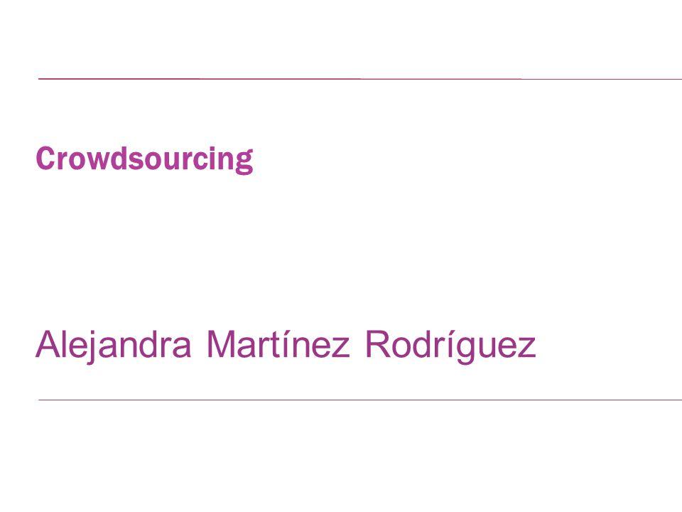 Crowdsourcing Alejandra Martínez Rodríguez