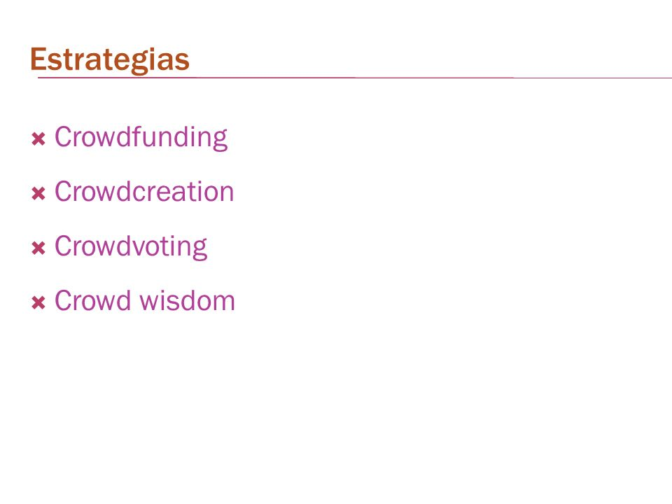 Estrategias Crowdfunding Crowdcreation Crowdvoting Crowd wisdom
