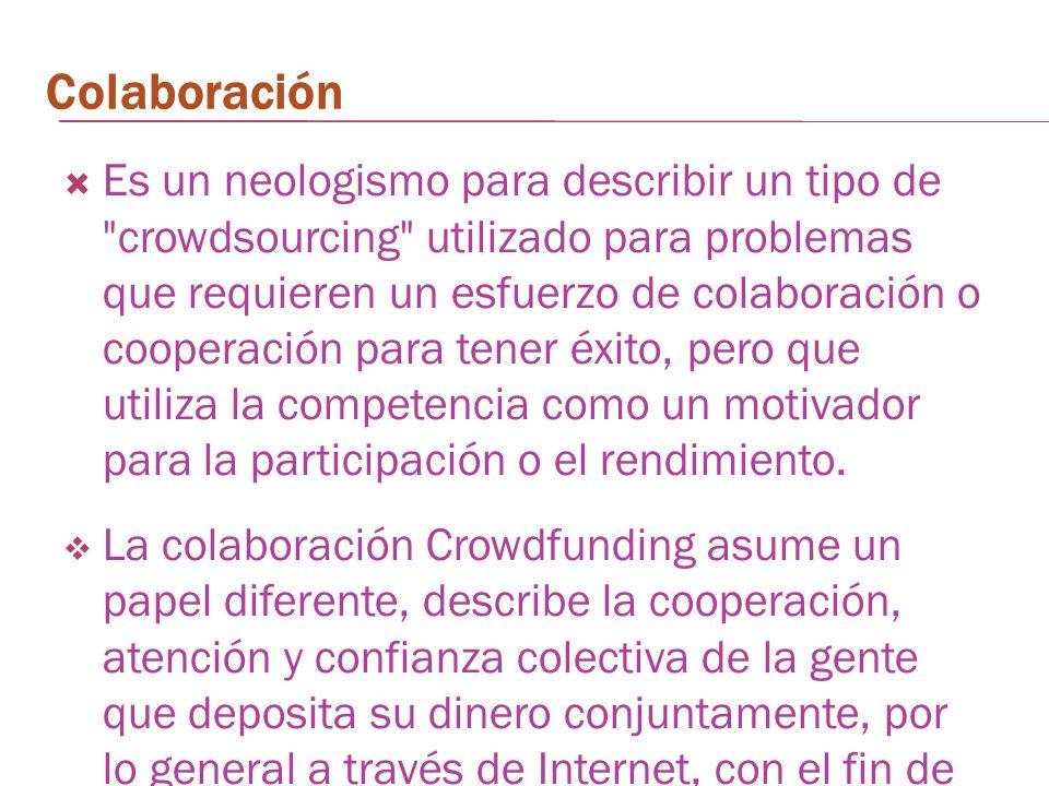 Colaboración Es un neologismo para describir un tipo de