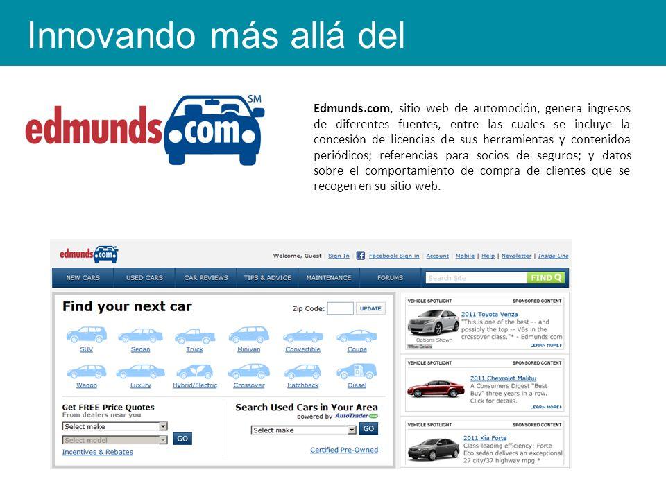 Edmunds.com, sitio web de automoción, genera ingresos de diferentes fuentes, entre las cuales se incluye la concesión de licencias de sus herramientas y contenidoa periódicos; referencias para socios de seguros; y datos sobre el comportamiento de compra de clientes que se recogen en su sitio web.