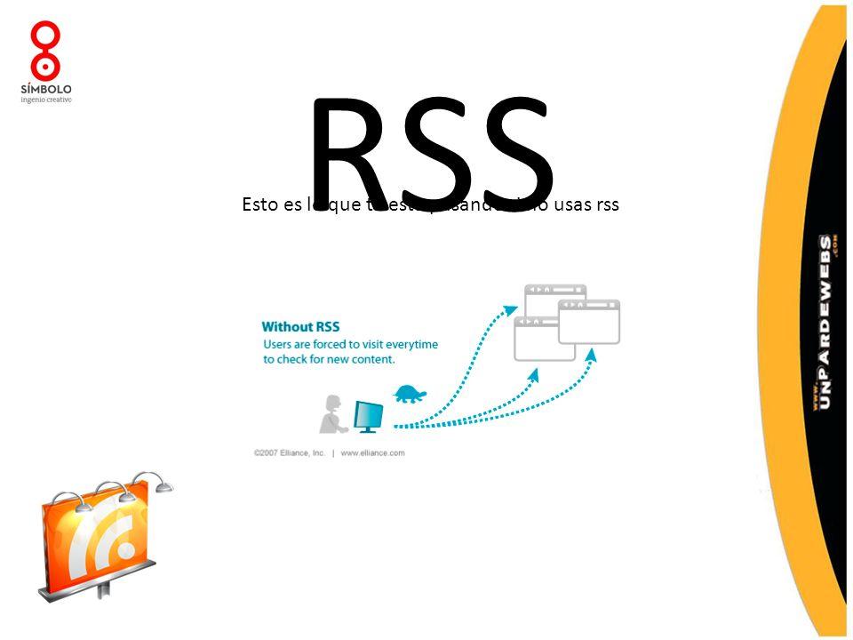 RSS Esto es lo que te esta pasando si no usas rss
