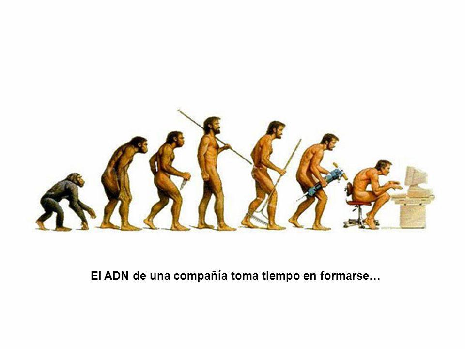 El ADN de una compañía toma tiempo en formarse…