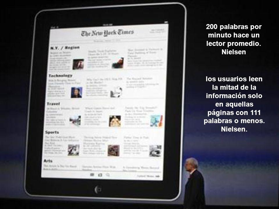 200 palabras por minuto hace un lector promedio. Nielsen los usuarios leen la mitad de la información solo en aquellas páginas con 111 palabras o meno