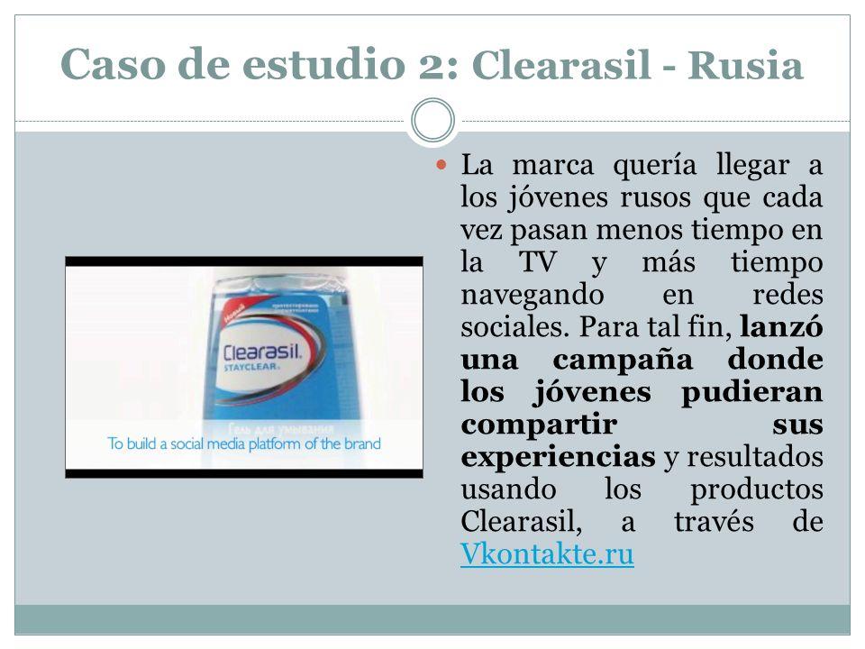 Caso de estudio 2: Clearasil - Rusia La marca quería llegar a los jóvenes rusos que cada vez pasan menos tiempo en la TV y más tiempo navegando en red