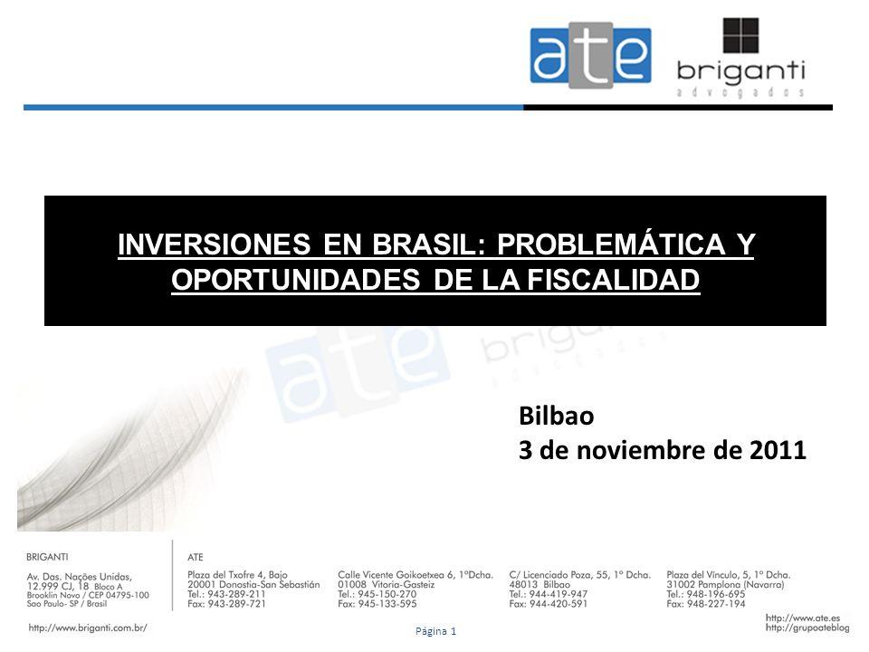 INVERSIONES EN BRASIL: PROBLEMÁTICA Y OPORTUNIDADES DE LA FISCALIDAD Bilbao 3 de noviembre de 2011 Página 1