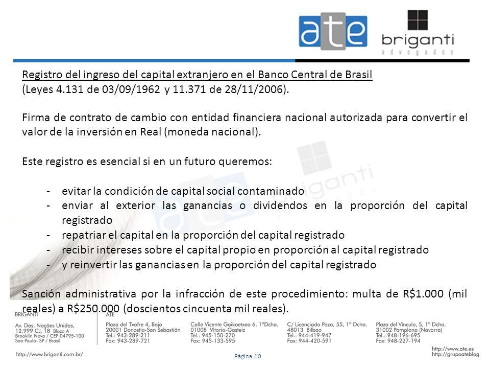 Registro del ingreso del capital extranjero en el Banco Central de Brasil (Leyes 4.131 de 03/09/1962 y 11.371 de 28/11/2006). Firma de contrato de cam