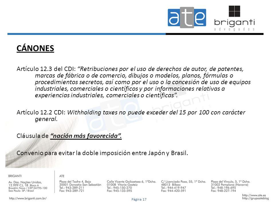CÁNONES Artículo 12.3 del CDI: Retribuciones por el uso de derechos de autor, de patentes, marcas de fábrica o de comercio, dibujos o modelos, planos,