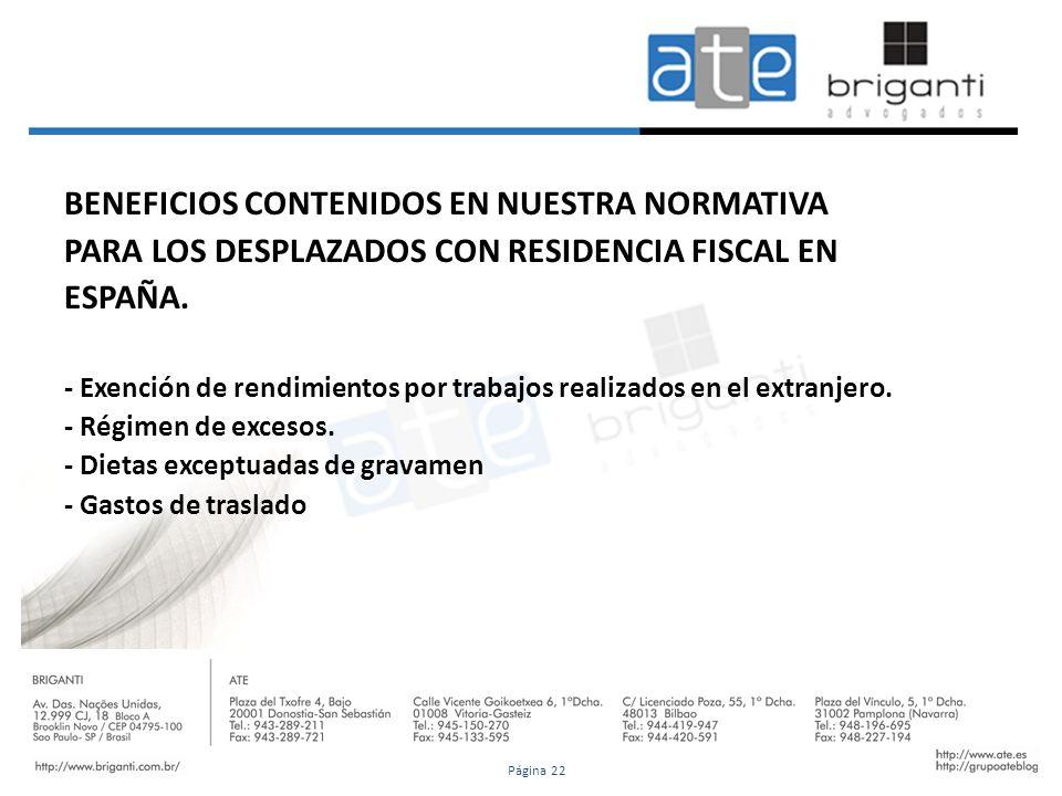 BENEFICIOS CONTENIDOS EN NUESTRA NORMATIVA PARA LOS DESPLAZADOS CON RESIDENCIA FISCAL EN ESPAÑA. - Exención de rendimientos por trabajos realizados en