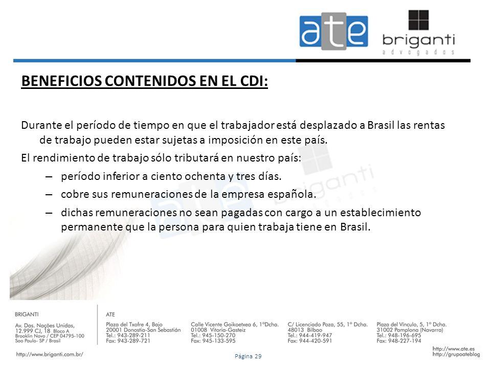 BENEFICIOS CONTENIDOS EN EL CDI: Durante el período de tiempo en que el trabajador está desplazado a Brasil las rentas de trabajo pueden estar sujetas