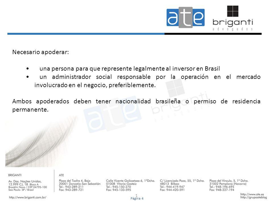 1 Necesario apoderar: una persona para que represente legalmente al inversor en Brasil un administrador social responsable por la operación en el merc