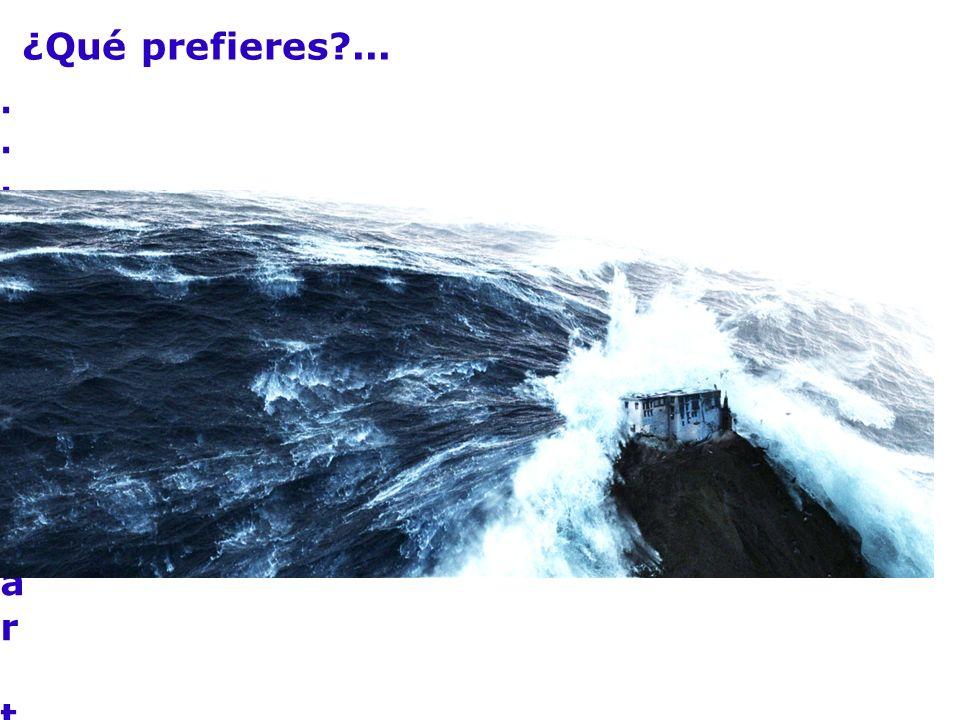 ...¿enfrentar tormentas ...¿enfrentar tormentas ¿Qué prefieres ...