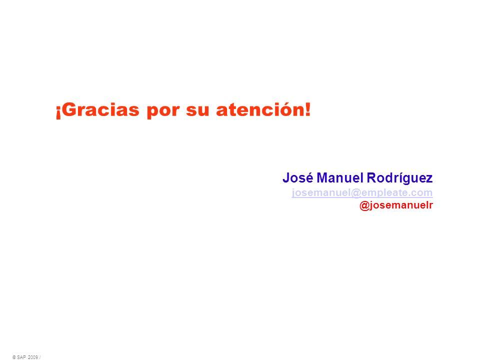 ¡Gracias por su atención! © SAP 2009 / Page 17 José Manuel Rodríguez josemanuel@empleate.com @josemanuelr josemanuel@empleate.com