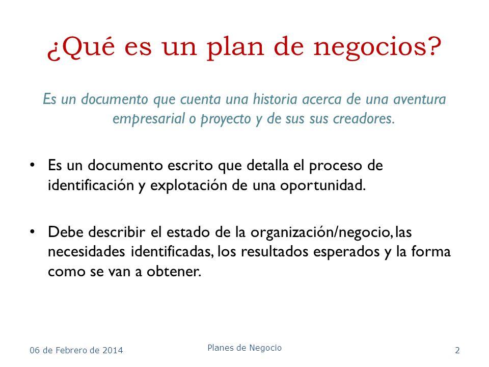 ¿Qué es un plan de negocios? Es un documento que cuenta una historia acerca de una aventura empresarial o proyecto y de sus sus creadores. Es un docum