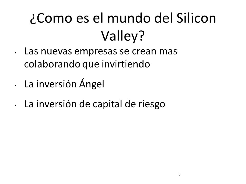 ¿Como es el mundo del Silicon Valley.