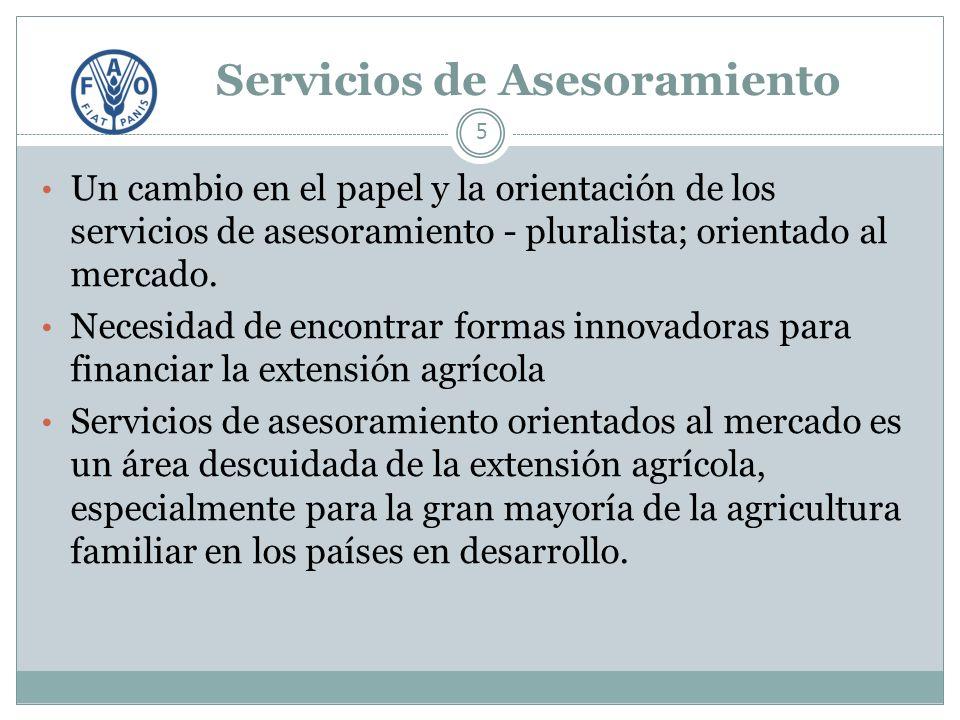 Servicios de Asesoramiento 5 Un cambio en el papel y la orientación de los servicios de asesoramiento - pluralista; orientado al mercado.