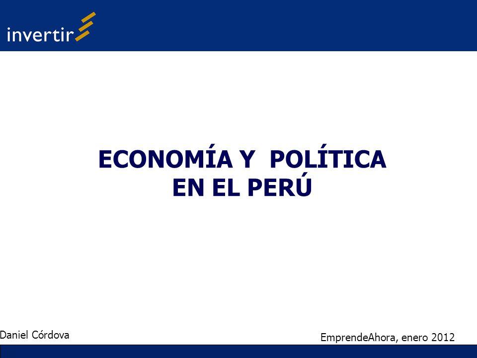 ECONOMÍA Y POLÍTICA EN EL PERÚ EmprendeAhora, enero 2012 Daniel Córdova