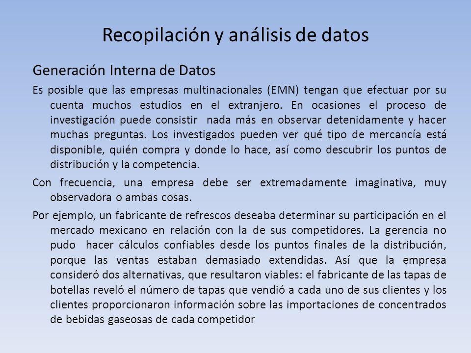 Recopilación y análisis de datos Generación Interna de Datos Es posible que las empresas multinacionales (EMN) tengan que efectuar por su cuenta mucho