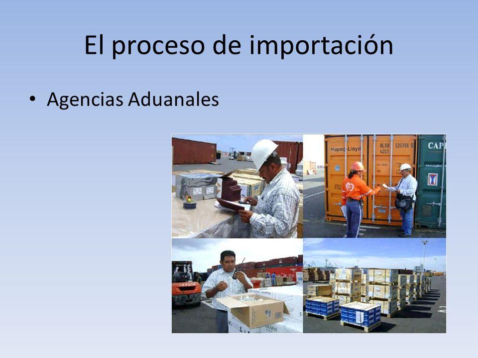 El proceso de importación Agencias Aduanales