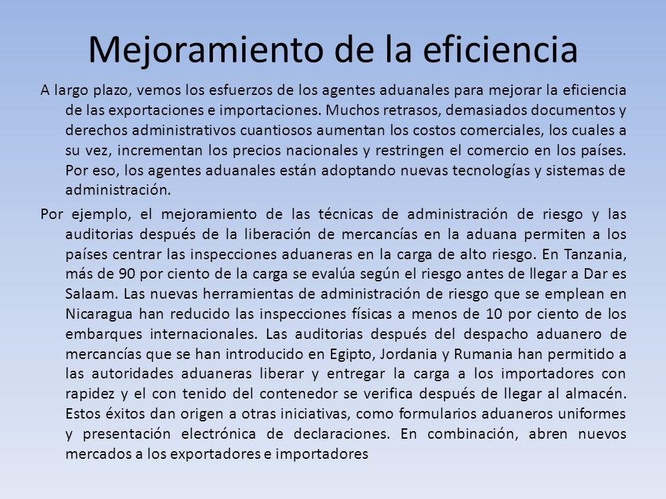 Mejoramiento de la eficiencia A largo plazo, vemos los esfuerzos de los agentes aduanales para mejorar la eficiencia de las exportaciones e importacio