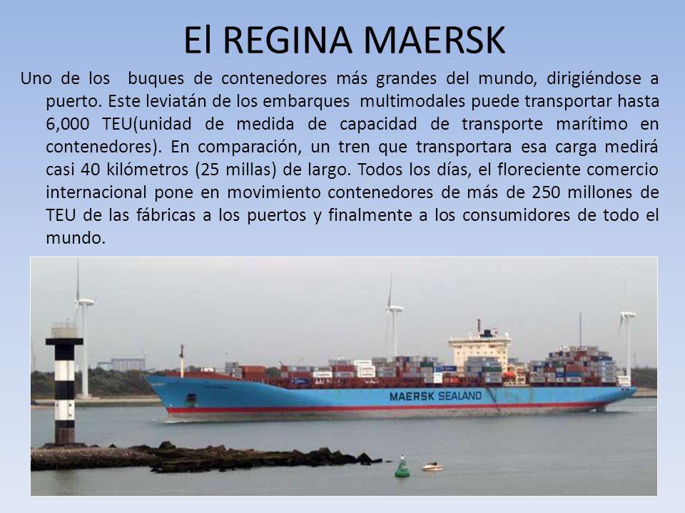 El REGINA MAERSK Uno de los buques de contenedores más grandes del mundo, dirigiéndose a puerto. Este leviatán de los embarques multimodales puede tra