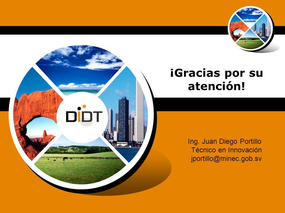 ¡Gracias por su atención! Ing. Juan Diego Portillo Técnico en Innovación jportillo@minec.gob.sv