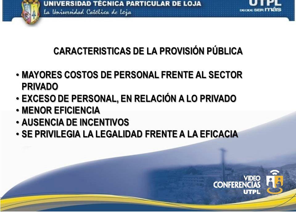 CARACTERISTICAS DE LA PROVISIÓN PÚBLICA MAYORES COSTOS DE PERSONAL FRENTE AL SECTOR PRIVADO MAYORES COSTOS DE PERSONAL FRENTE AL SECTOR PRIVADO EXCESO