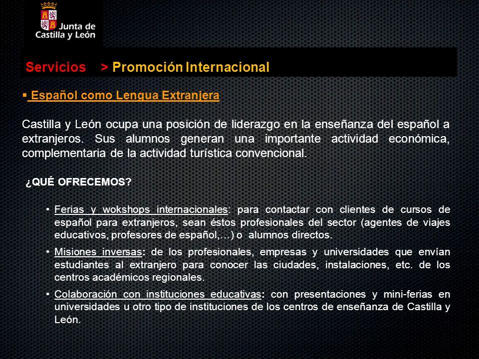 Servicios>Promoción Internacional Español como Lengua Extranjera Castilla y León ocupa una posición de liderazgo en la enseñanza del español a extranj