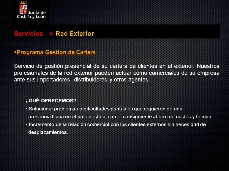 . Servicios>Red Exterior Programa Gestión de Cartera Programa Gestión de Cartera Servicio de gestión presencial de su cartera de clientes en el exteri