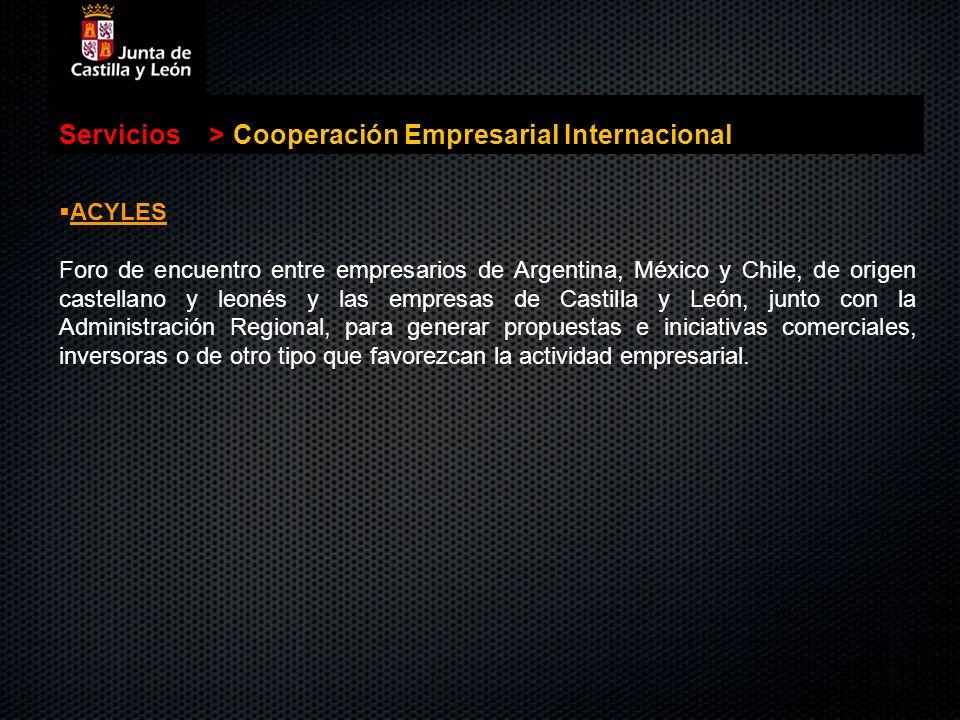 Servicios>Cooperación Empresarial Internacional ACYLES Foro de encuentro entre empresarios de Argentina, México y Chile, de origen castellano y leonés