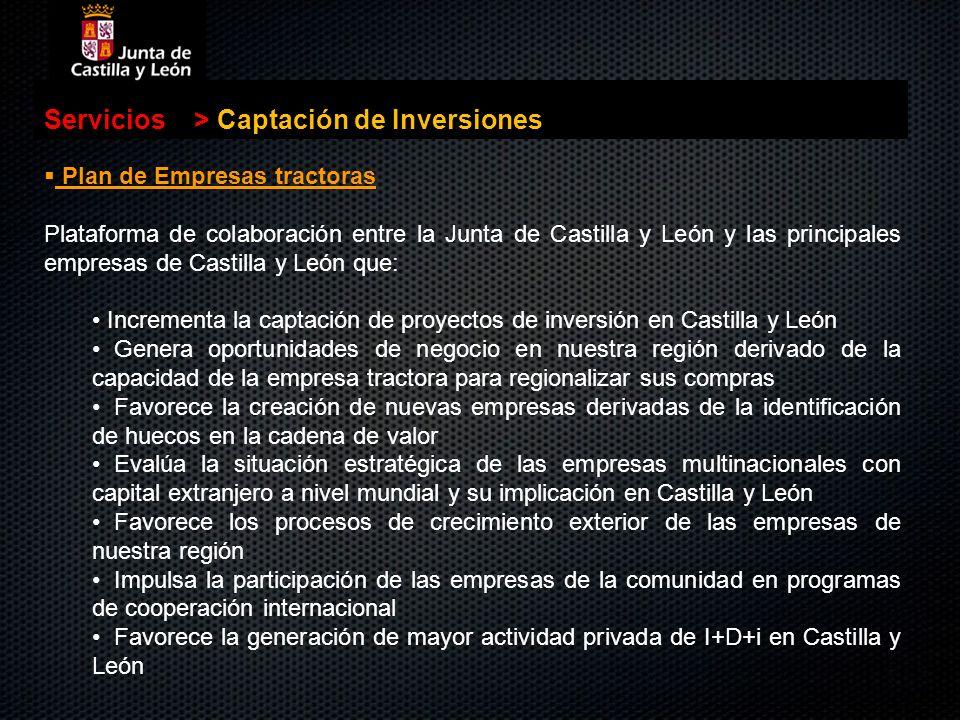 Servicios>Captación de Inversiones Plan de Empresas tractoras Plataforma de colaboración entre la Junta de Castilla y León y las principales empresas