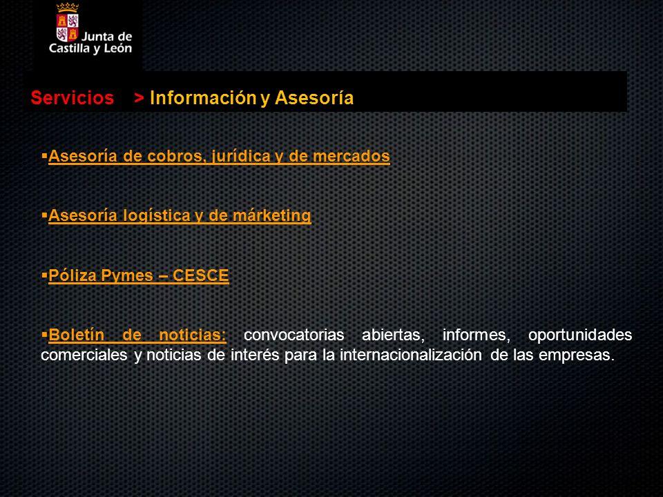 . Servicios>Información y Asesoría Asesoría de cobros, jurídica y de mercados Asesoría logística y de márketing Póliza Pymes – CESCE Boletín de notici