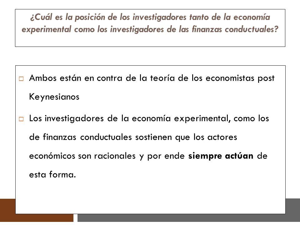 ¿Cuál es la posición de los investigadores tanto de la economía experimental como los investigadores de las finanzas conductuales? Ambos están en cont