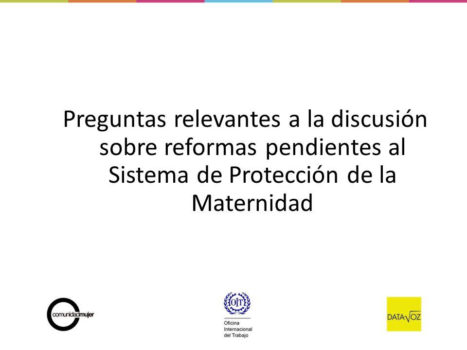 Preguntas relevantes a la discusión sobre reformas pendientes al Sistema de Protección de la Maternidad