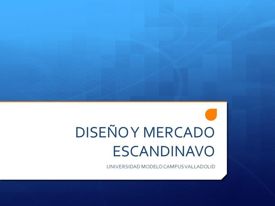 DISEÑO Y MERCADO ESCANDINAVO UNIVERSIDAD MODELO CAMPUS VALLADOLID