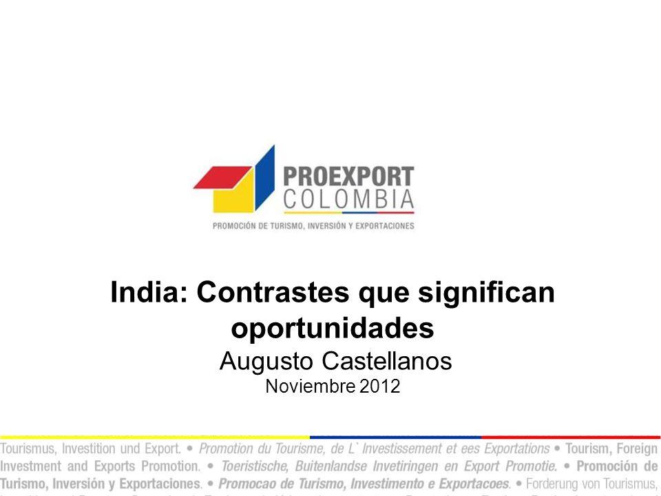 India: Contrastes que significan oportunidades Augusto Castellanos Noviembre 2012