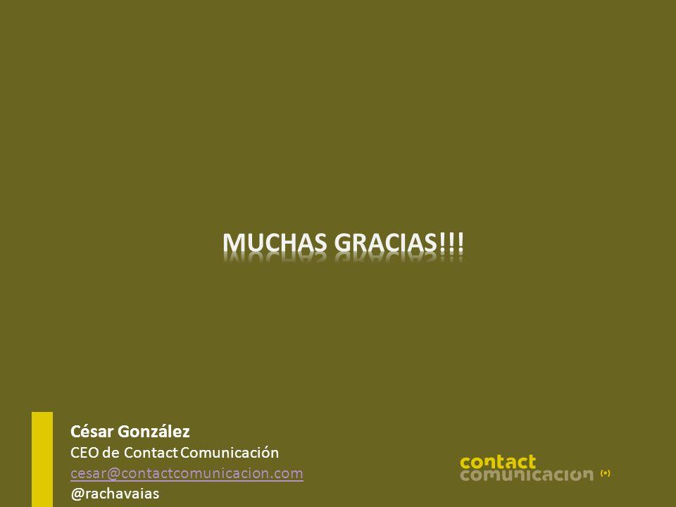 César González CEO de Contact Comunicación cesar@contactcomunicacion.com @rachavaias