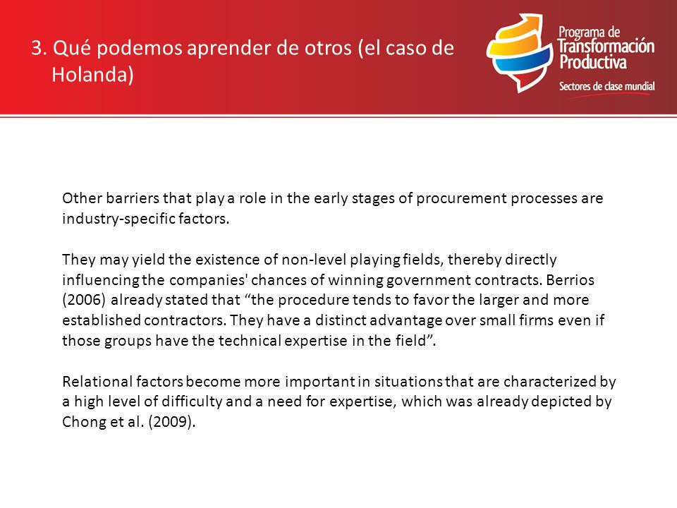3. Qué podemos aprender de otros (el caso de Holanda) Other barriers that play a role in the early stages of procurement processes are industry-specif