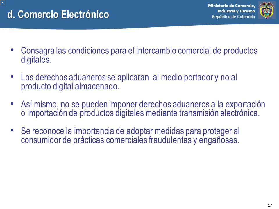 Ministerio de Comercio, Industria y Turismo República de Colombia d. Comercio Electrónico Consagra las condiciones para el intercambio comercial de pr