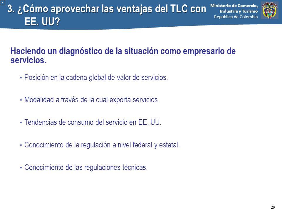 Ministerio de Comercio, Industria y Turismo República de Colombia 3. ¿Cómo aprovechar las ventajas del TLC con EE. UU? Haciendo un diagnóstico de la s